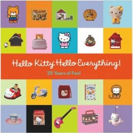 Hello Kitty, Hello Everything!:  25 Years of Fun